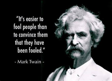 mark-twain-it-s-easier-to-fool-people-than-to-convince