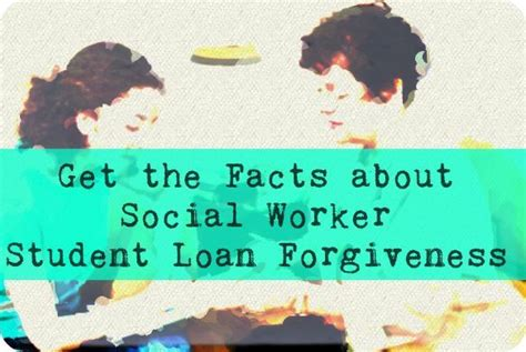 Social Workers get student loan forgiveness- get the facts
