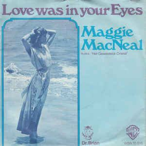 Maggie MacNeal - Love Was In Your Eyes | Releases | Discogs